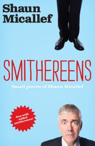 smithereens by shaun micallef. Mwah!